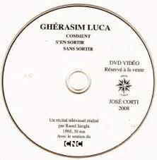 Essayer dire: performances du poème avec Ghérasim Luca
